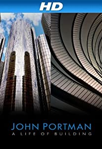Full movie website download John Portman: A Life of Building by none [avi]