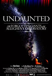 Undaunted: The Forgotten Giants of the Allegheny Observatory Poster