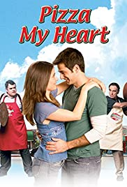 Pizza My Heart Tv Movie 2005 Imdb