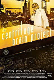 The Centrifuge Brain Project (2012) Poster - Movie Forum, Cast, Reviews
