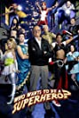 Who Wants to Be a Superhero? (2006) Poster