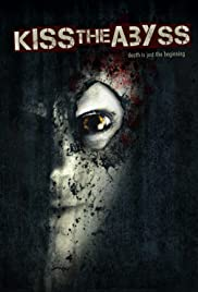 Kiss the Abyss (2012) Poster - Movie Forum, Cast, Reviews