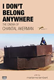 I Don't Belong Anywhere: Le cinéma de Chantal Akerman Poster