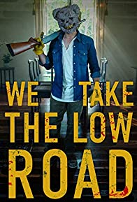 Primary photo for We Take the Low Road