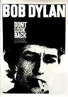 Bob Dylan: Dont Look Back