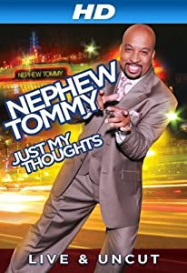 New movie downloads for free Nephew Tommy: Just My Thoughts by none 2160p]