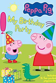 Peppa Pig: My Birthday Party Poster