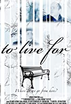 To Live For
