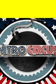 Nitro Circus (2009) Poster - TV Show Forum, Cast, Reviews