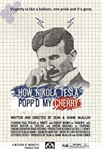Primary photo for How Nikola Tesla Popped My Cherry