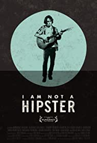 I Am Not a Hipster (2013) Poster - Movie Forum, Cast, Reviews