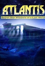 Atlantis: Secret Star Mappers of a Lost World Poster