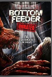 Bottom Feeder(2007) Poster - Movie Forum, Cast, Reviews