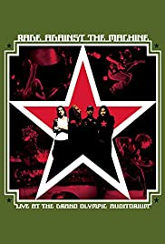 Rage Against the Machine: Live at the Grand Olympic Auditorium(2003) Poster - Movie Forum, Cast, Reviews