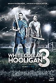 White Collar Hooligan 3 Poster