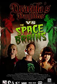 Primary photo for Dracula's Daughters vs. the Space Brains