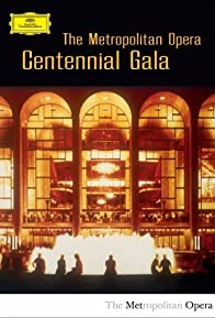 Primary photo for The Metropolitan Opera: Centennial Gala