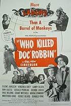 Who Killed 'Doc' Robbin?