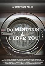90 Minutes and I Love You