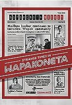 Strange Times in Wapakoneta