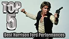 Top 5 Best Harrison Ford Performances