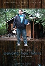Beyond Four Walls
