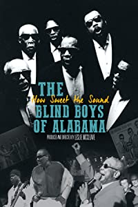 Netflix downloading movies The Blind Boys of Alabama: How Sweet the Sound  [QuadHD] [360x640] [BluRay] by Leslie McCleave USA
