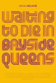 Waiting to Die in Bayside, Queens (2017)
