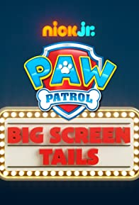 Primary photo for Paw Patrol: Mission Big Screen