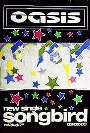 34eec95ce4ca8 Oasis  Songbird (Video 2003) - IMDb