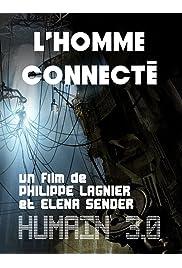 Humains 3.0 - Épisode 2: L'Homme connecté