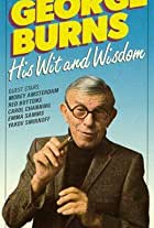 George Burns - His Wit and Wisdom
