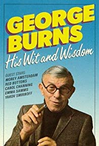 Primary photo for George Burns - His Wit and Wisdom