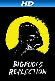 Bigfoot's Reflection (2007)