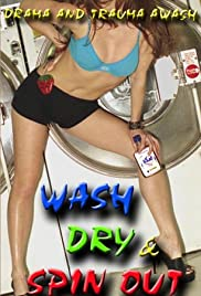 Wash Dry and Spin Out Poster