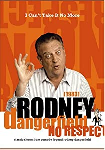 2017 movies direct download The Rodney Dangerfield Special: I Can't Take It No More by Gregory Sills [mpg]