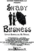 Shady Business