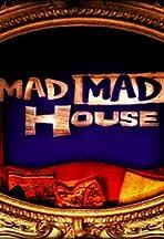 Mad Mad House
