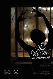 I Wish We Were Dancers Poster