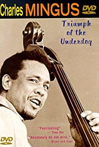 Primary photo for Charles Mingus: Triumph of the Underdog