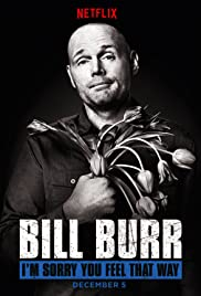Bill Burr: I'm Sorry You Feel That Way Poster