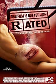 This Film Is Not Yet Rated (2006) Poster - Movie Forum, Cast, Reviews