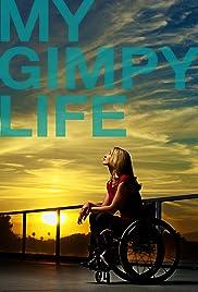 My Gimpy Life Poster - TV Show Forum, Cast, Reviews