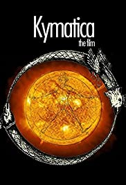 Kymatica (2009) Poster - Movie Forum, Cast, Reviews