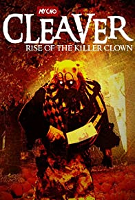 Primary photo for Cleaver: Rise of the Killer Clown