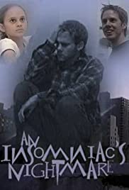 An Insomniac's Nightmare (2003) Poster - Movie Forum, Cast, Reviews
