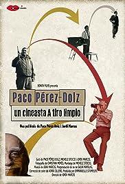 Paco Pérez-Dolz: un cineasta A tiro limpio Poster