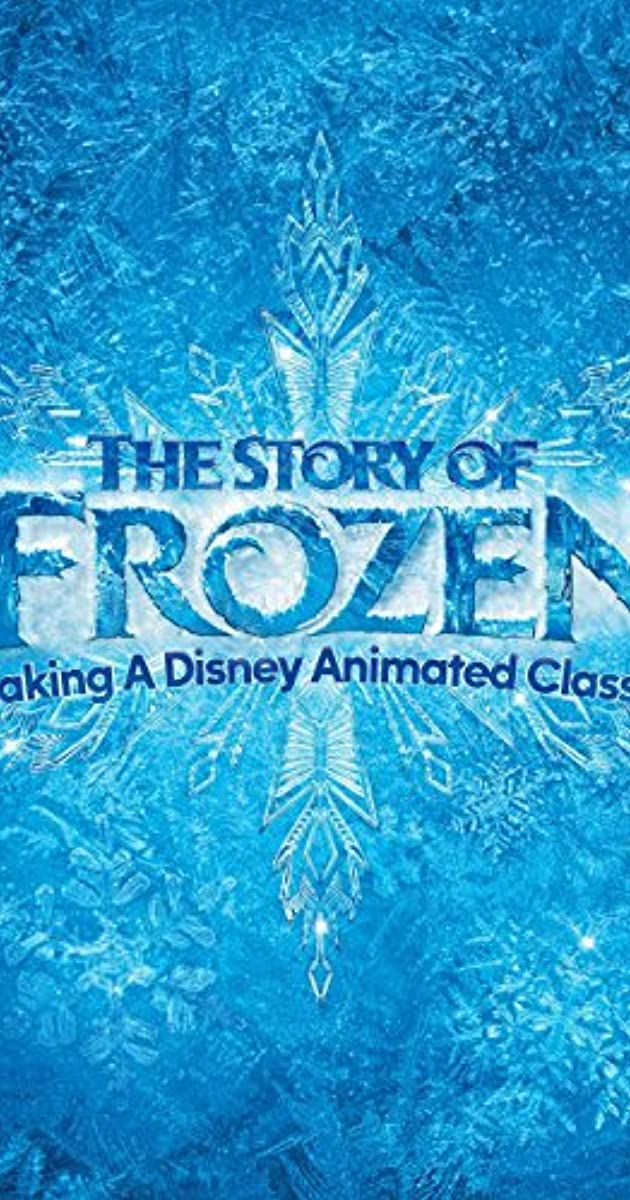 The Story of Frozen: Making a Disney Animated Classic (TV