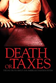 Death or Taxes: The Sad Truth About Our American Taxation System Poster
