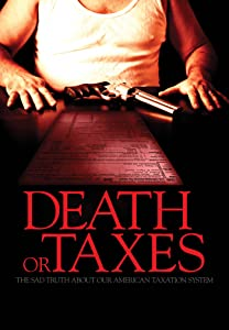 Downloading movie for free Death or Taxes: The Sad Truth About Our American Taxation System USA [720